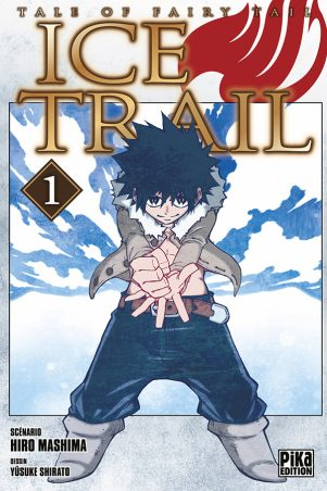 Fairy Tail - Ice Trail - T.01 | 9782811631017