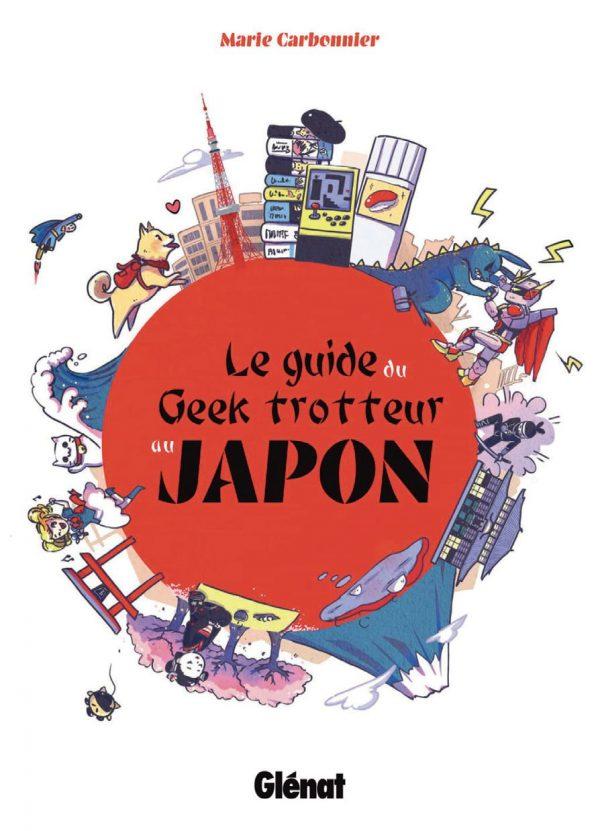 Le guide du geek-trotteur au Japon | 9782344029855