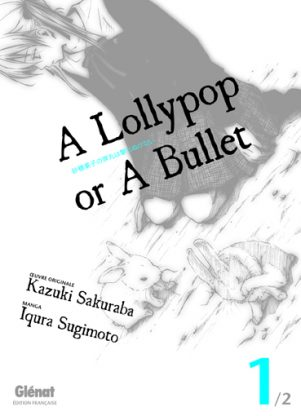 A Lollypop or a Bullet T.01 | 9782723477543