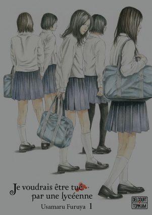 Je voudrais être tué par une lycéenne  T.01 | 9782756095691