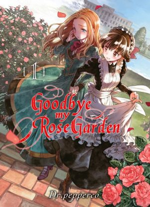 Goodbye my rose garden T.01 | 9782372874939