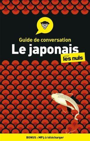 GUIDE DE CONVERSATION - LE JAPONAIS POUR LES NULS, 4ED | 9782412055786