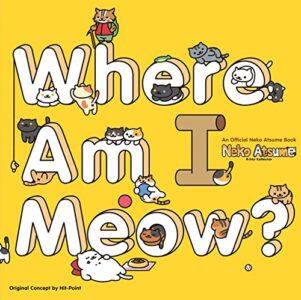 Neko Atsume: Kitty Collector - Where am I meow? | 9781421598017