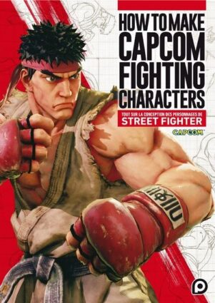 HOW TO MAKE CAPCOM FIGHTHING CHARACTERS | 9782368529973