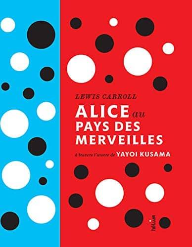 Alice au pays des merveilles a travers l'oeuvre de Yayoi Kusama | 9782330038823