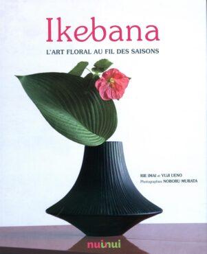 Ikebana, l'art floral au fil des saisons | 9782889355174