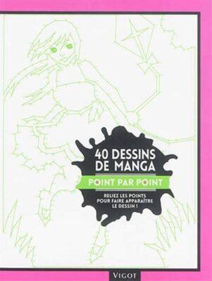40 dessins de manga - Point par point | 9782711423712