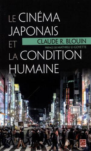 Cinema japonais et la condition humaine (Le) | 9782763726946