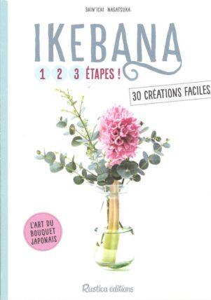 Ikebana 123 étapes ! - 30 créations faciles | 9782815314268