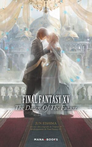 Final Fantasy XV: The dawn of the future - LN | 9791035501655