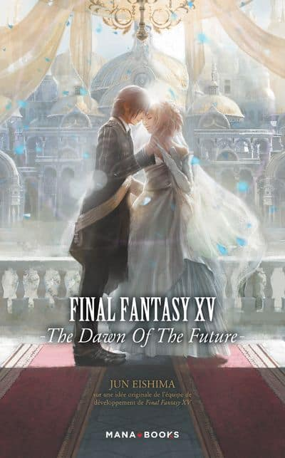 Final Fantasy XV: The dawn of the future - LN | 9791035501655