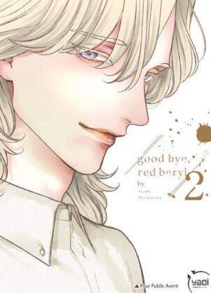 Good bye, red beryl  T.02 | 9782375061862