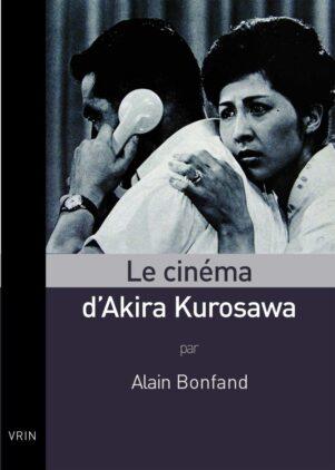 Le cinéma d'Akira Kurosawa | 9782711623433