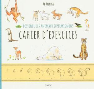 Dessiner des animaux supermignons - Cahier d'exercices | 9782711425822
