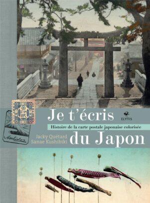 Je t'écris du Japon - Histoire de la carte postale japonaise colorisée | 9782356392985