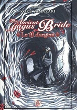Ancient Magus Bride (The) - LN: The silver yarn   9782378760472