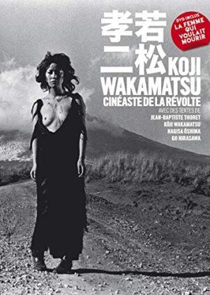 Koji Wakamatsu, cineaste de la revolte | 9782915517835