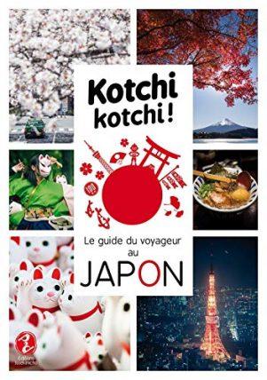 Kotchi Kotchi : le guide du voyageur au Japon   9791095397038