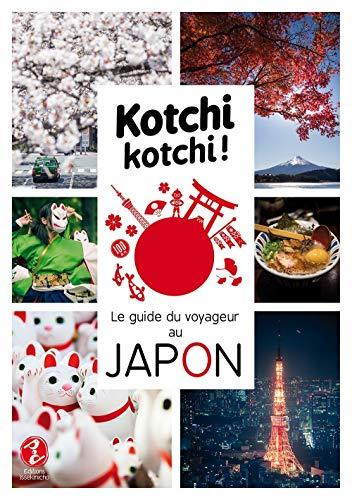 Kotchi Kotchi : le guide du voyageur au Japon | 9791095397038