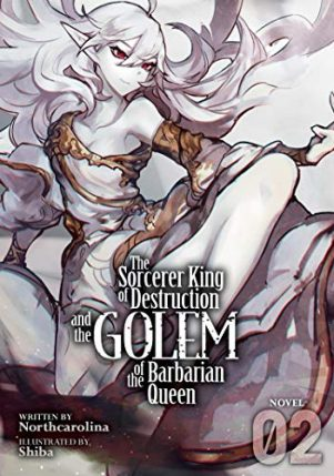 Sorcerer King of Destruction and the Golem of the Barbarian Queen (The) - LN (EN) T.02 | 9781645059547