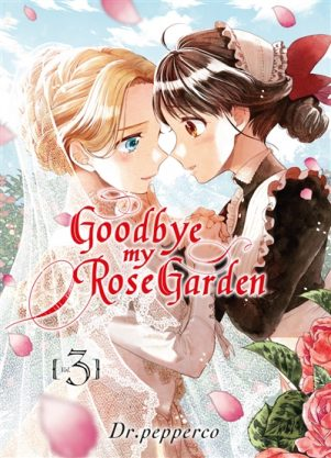 Goodbye my rose garden T.03 | 9782372875479