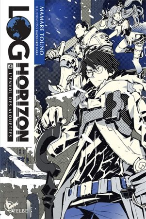 Log Horizon - Light Novel T.04 | 9782373020489